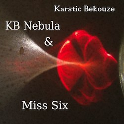 KB NEBULA & MISS SIX par Karstic Bekouze